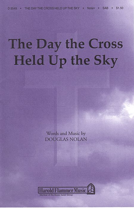 The Day the Cross Held Up the Sky