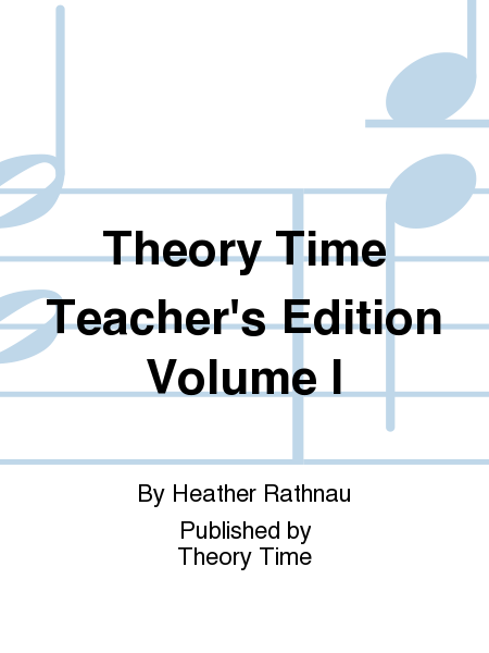 Theory Time Teacher's Edition Volume I