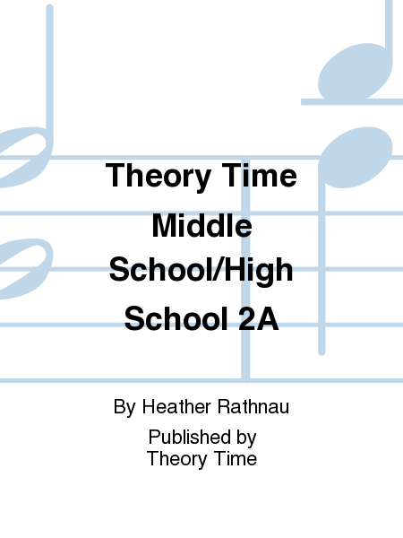 Theory Time Middle School/High School 2A