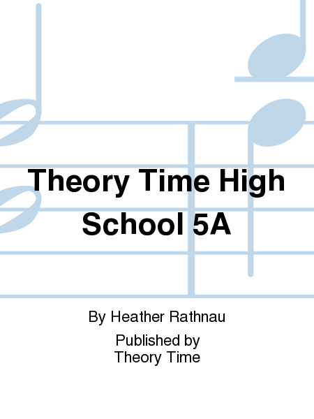 Theory Time High School 5A