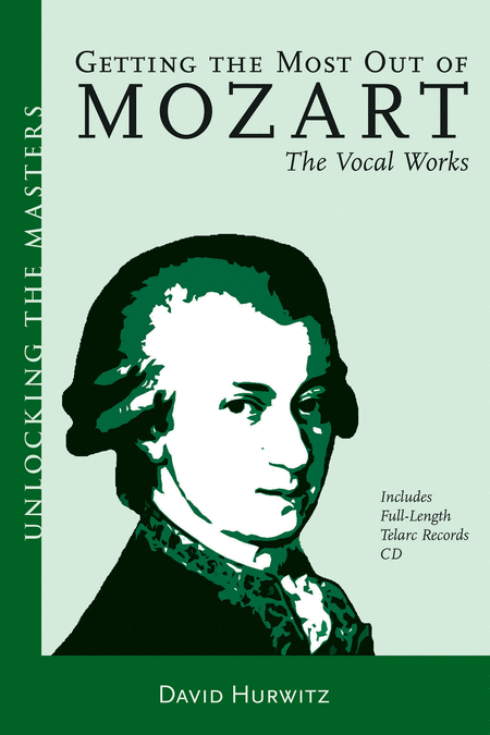 Getting the Most Out of Mozart - The Vocal Works