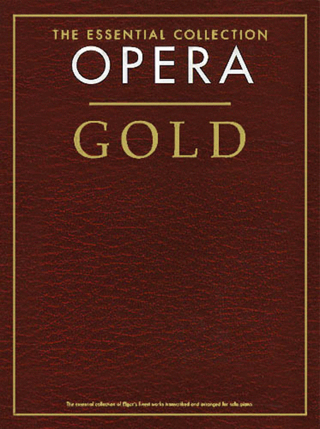 Opera Gold - The Essential Collection