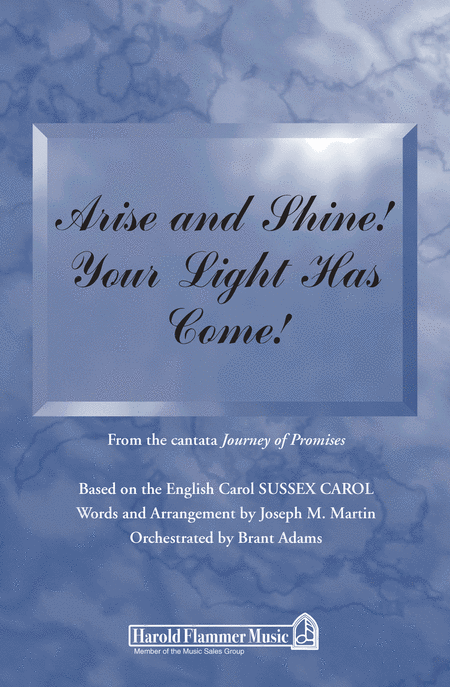 Arise and Shine! Your Light Has Come!