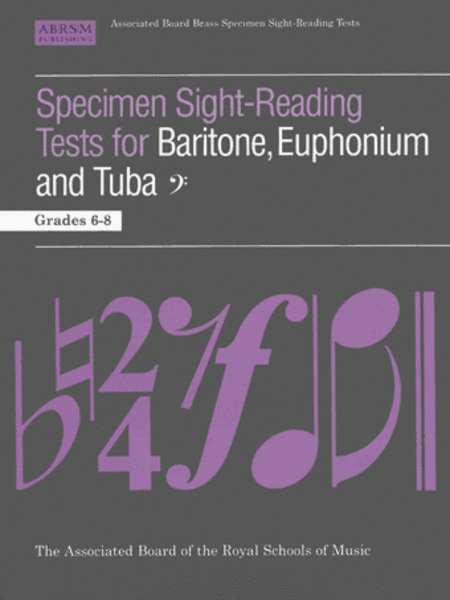 Specimen Sight-Reading Tests for Baritone, Euphonium and Tuba Grades 6-8