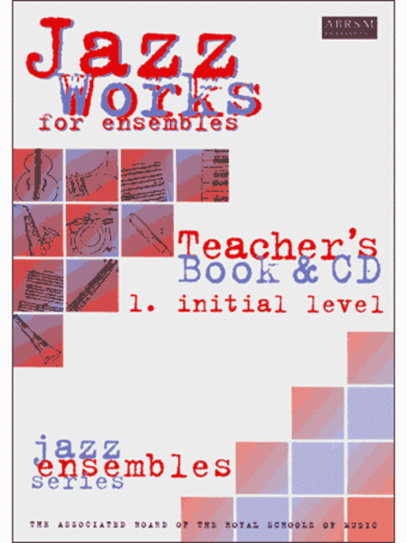 Jazz Works for ensembles,  1. Initial Level (Teacher's Book & CD)