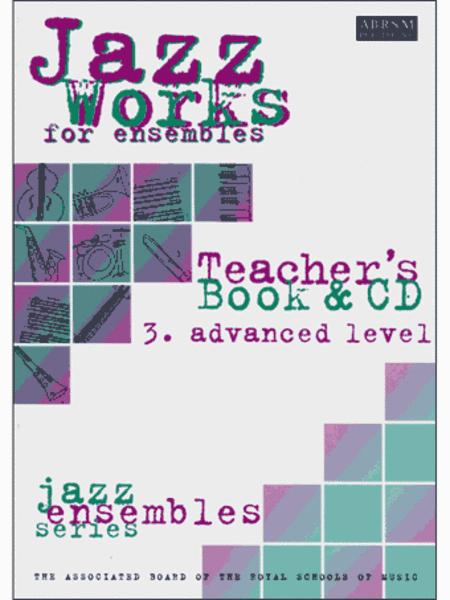Jazz Works for ensembles, 3. Advanced Level (Teacher's Book & CD)