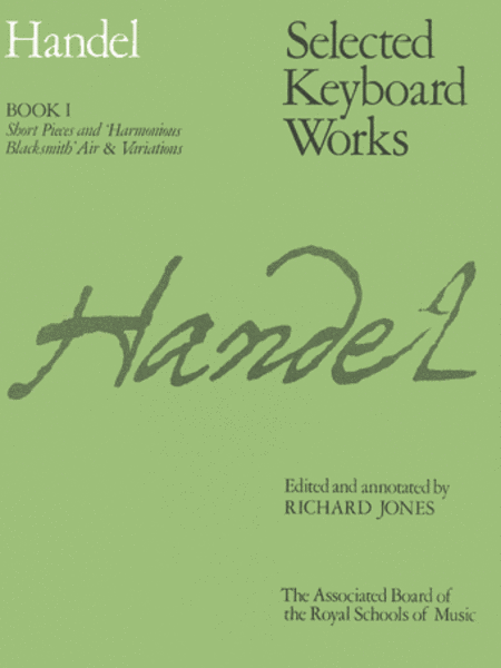 Selected Keyboard Works, Book 1 Short Pieces and 'Harmonius Blacksmith' Air & Variations