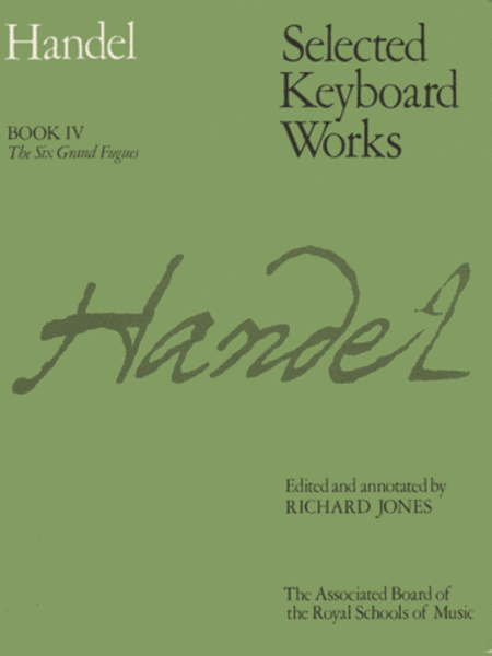 Selected Keyboard Works Book 4 The Six Grand Fugues