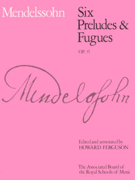 Six Preludes & Fugues, Op. 35