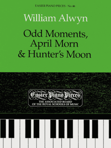 Odd Moments, April Morn, and Hunter's Moon