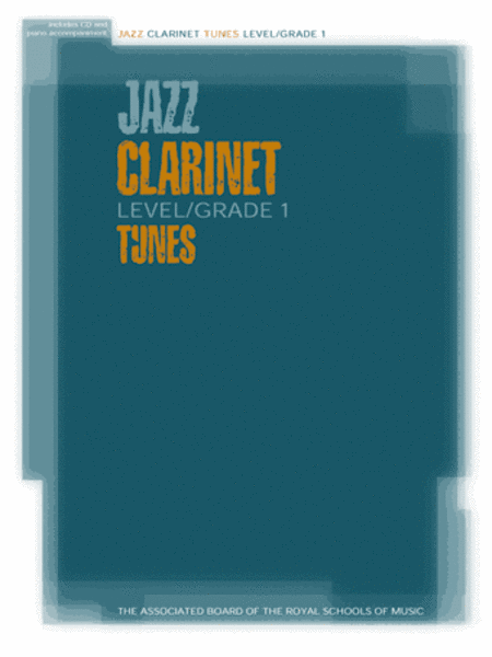 Jazz Clarinet Tunes Level/Grade 1 (Piano accompaniment and CD)