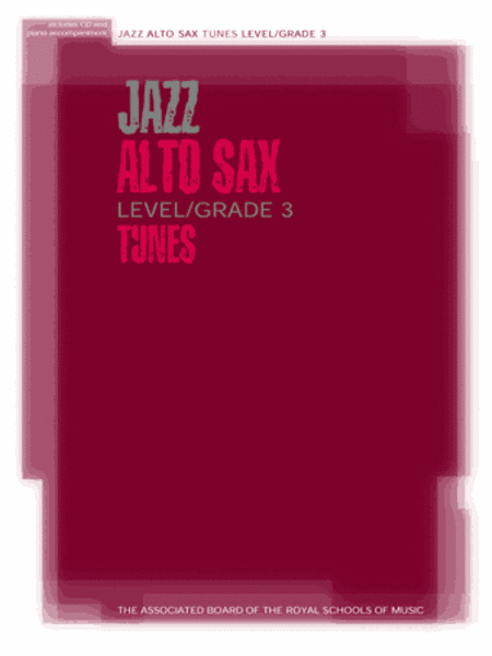 Jazz Alto Sax Tunes Level/Grade 3 (Part, piano accompaniment & CD)