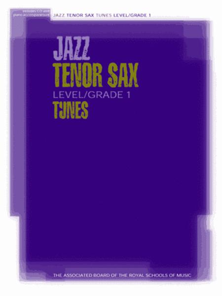 Jazz Tenor Sax Tunes Level/Grade 1 (Part, piano accompaniment & CD)