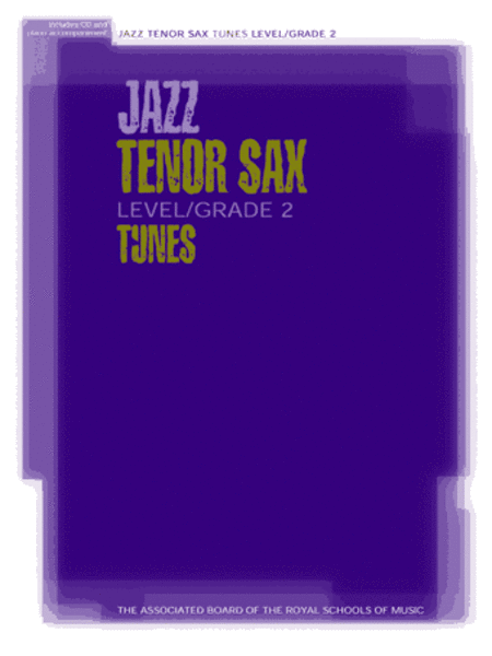 Jazz Tenor Sax Tunes Level/Grade 2 (Part, piano accompaniment & CD)