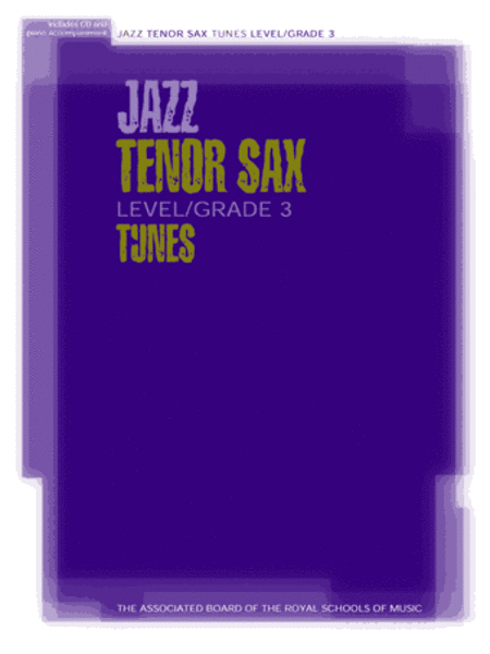 Jazz Tenor Sax Tunes Level/Grade 3 (Part, piano accompaniment & CD)