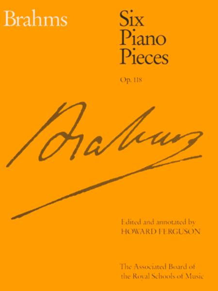 Six Piano Pieces Op. 118