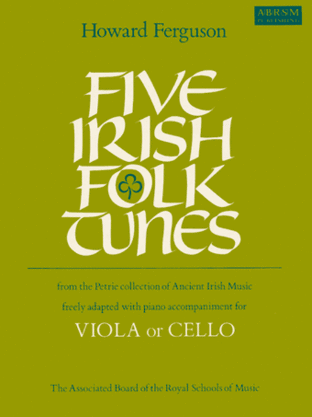Five Irish Folk Tunes, for viola or cello with piano accompaniment