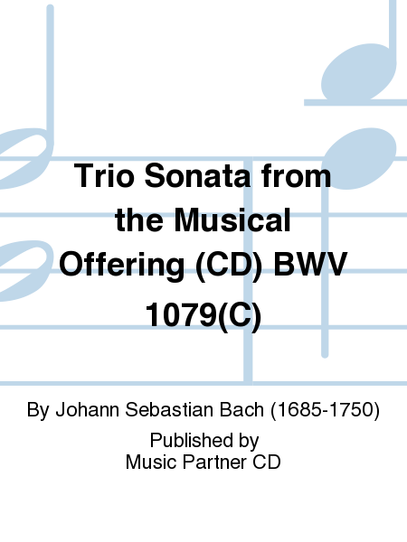 Trio Sonata from the Musical Offering (CD) BWV 1079(C)