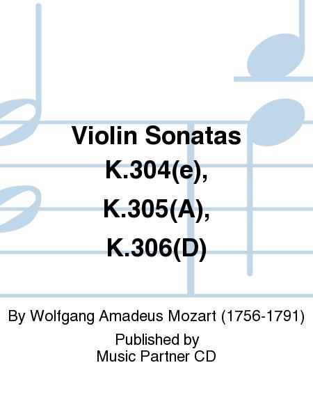 Violin Sonatas K.304(e), K.305(A), K.306(D)
