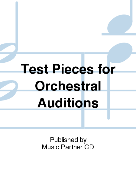 Test Pieces for Orchestral Auditions