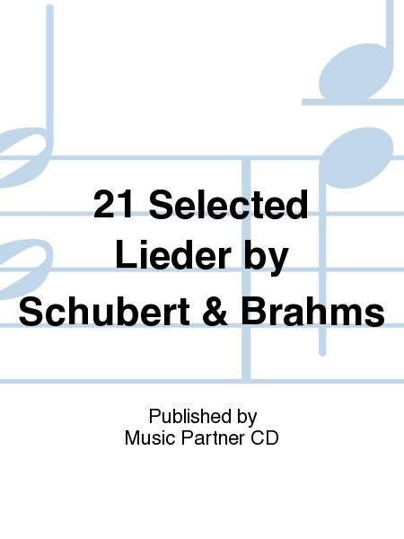 21 Selected Lieder by Schubert & Brahms
