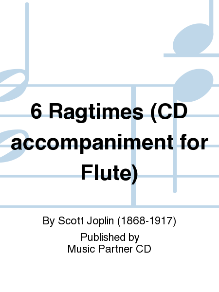 6 Ragtimes (CD accompaniment for Flute)