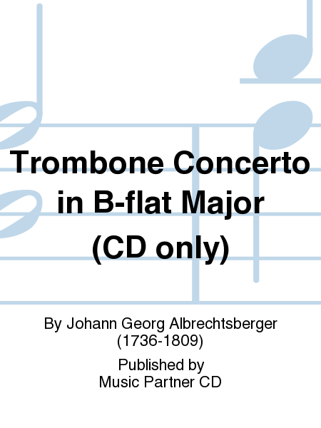 Trombone Concerto in B-flat Major (CD only)