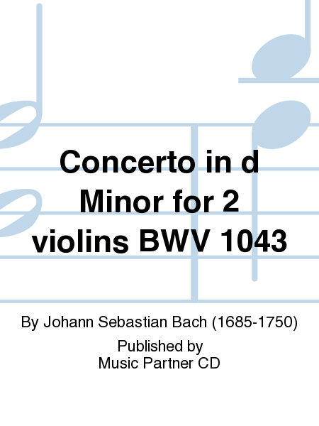 Concerto in d Minor for 2 violins BWV 1043