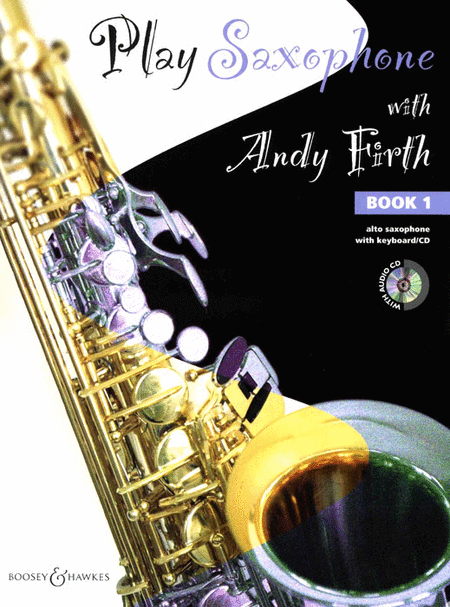 Play Saxophone with Andy Firth - Book 1