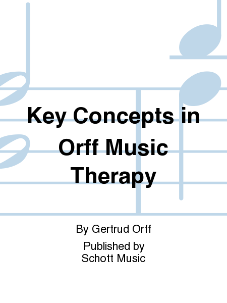 Key Concepts in Orff Music Therapy