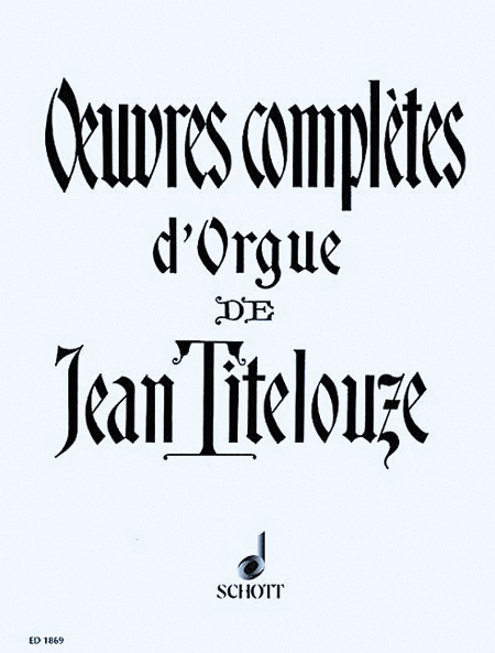 Complete Organ Works of Jean Titelouze