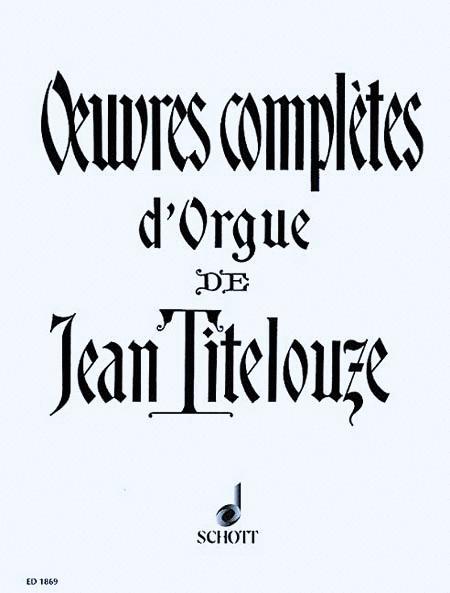 Complete Organ Works of Jean Titelouze