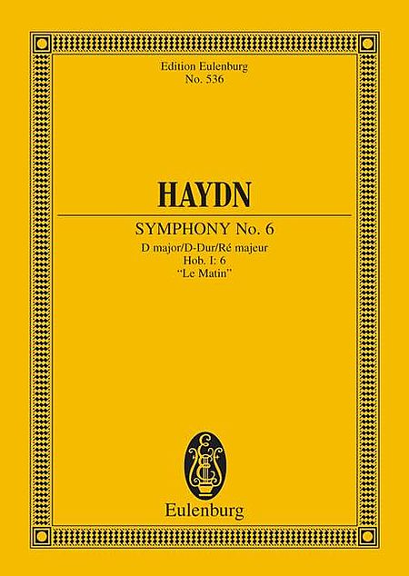 Symphony No. 6 in D Major, Hob.I:6 Le Matin