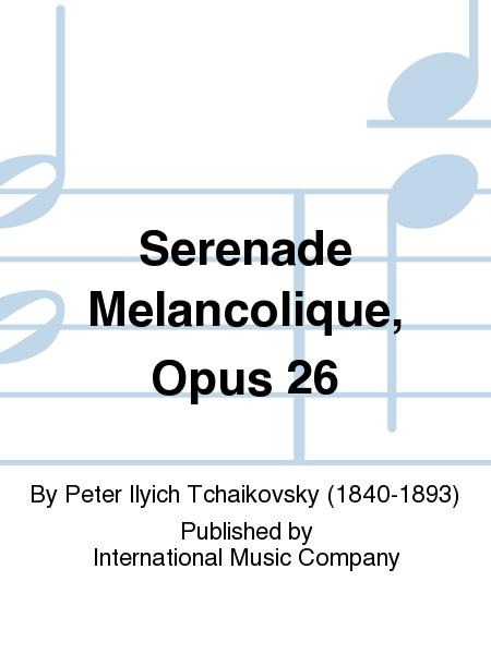 Serenade Melancolique, Opus 26