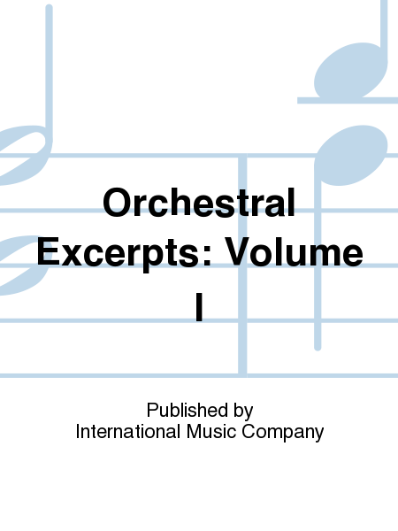 Orchestral Excerpts: Volume I