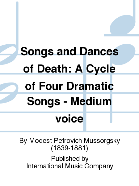 Songs and Dances of Death: A Cycle of Four Dramatic Songs - Medium voice