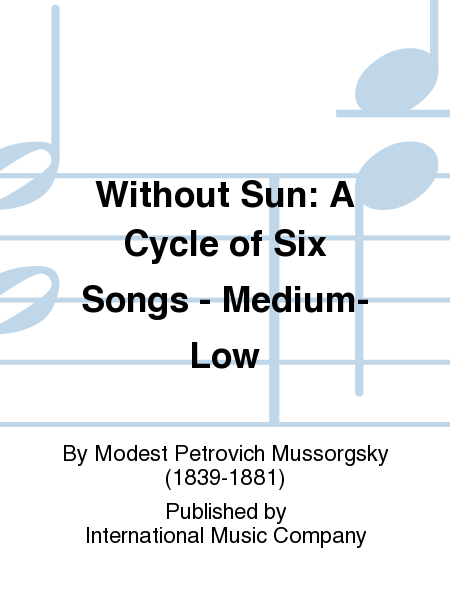 Without Sun: A Cycle of Six Songs - Medium-Low