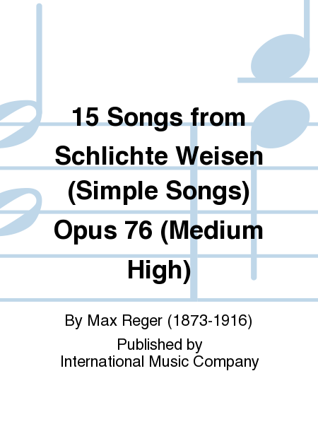 15 Songs from Schlichte Weisen (Simple Songs) Opus 76 (Medium High)
