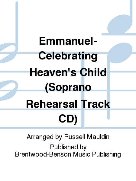 Emmanuel-Celebrating Heaven's Child (Soprano Rehearsal Track CD)