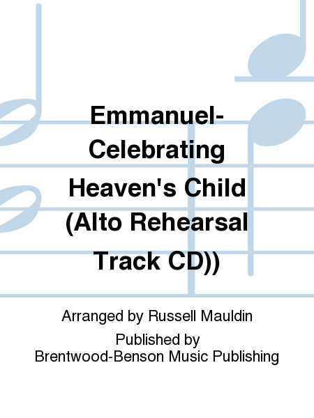Emmanuel-Celebrating Heaven's Child (Alto Rehearsal Track CD))