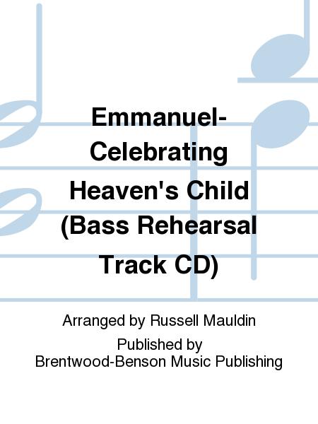 Emmanuel-Celebrating Heaven's Child (Bass Rehearsal Track CD)