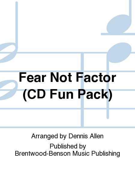 Fear Not Factor (CD Fun Pack)