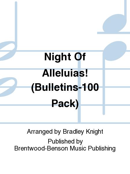 Night Of Alleluias! (Bulletins-100 Pack)