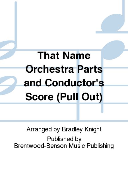 That Name Orchestra Parts and Conductor's Score (Pull Out)