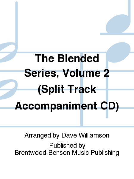 The Blended Series, Volume 2 (Split Track Accompaniment CD)
