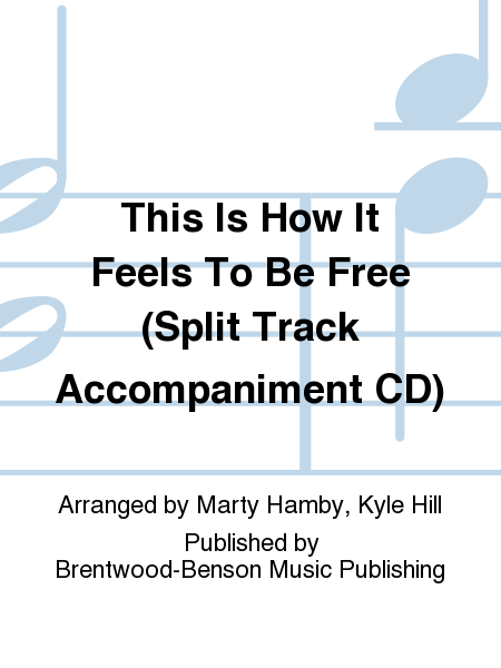 This Is How It Feels To Be Free (Split Track Accompaniment CD)