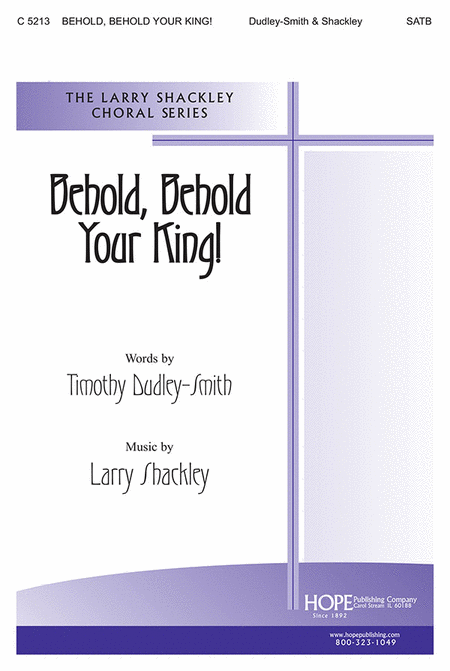 Behold, Behold Your King!