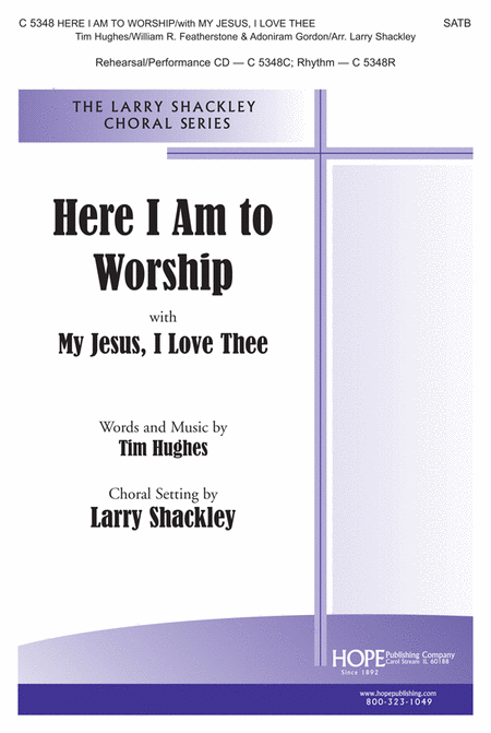 Here I Am To Worship with My Jesus, I Love Thee