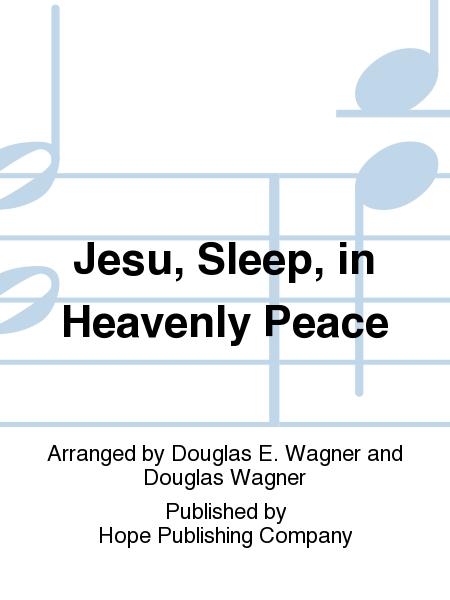 Jesu, Sleep, In Heavenly Peace