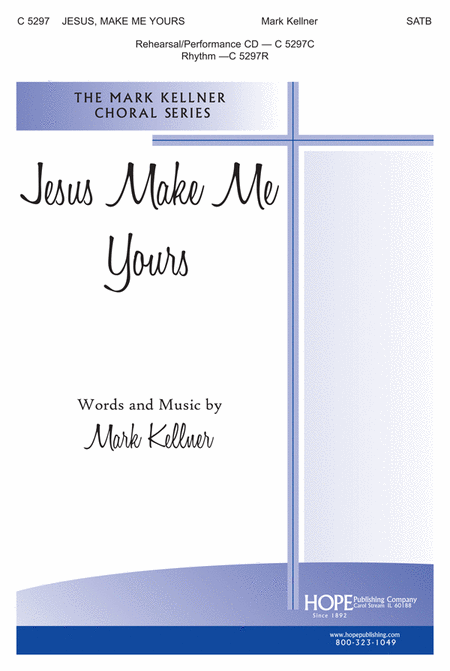 Jesus, Make Me Yours